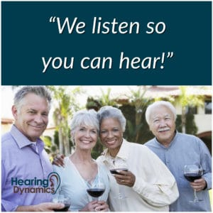 Hearing Dynamics tagline - We listen so you can hear!